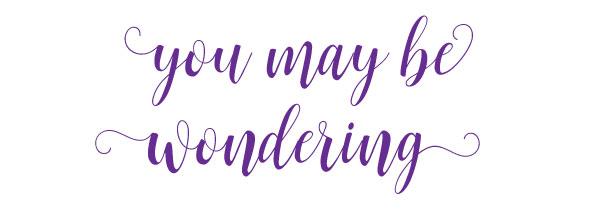 you-may-be-wondering