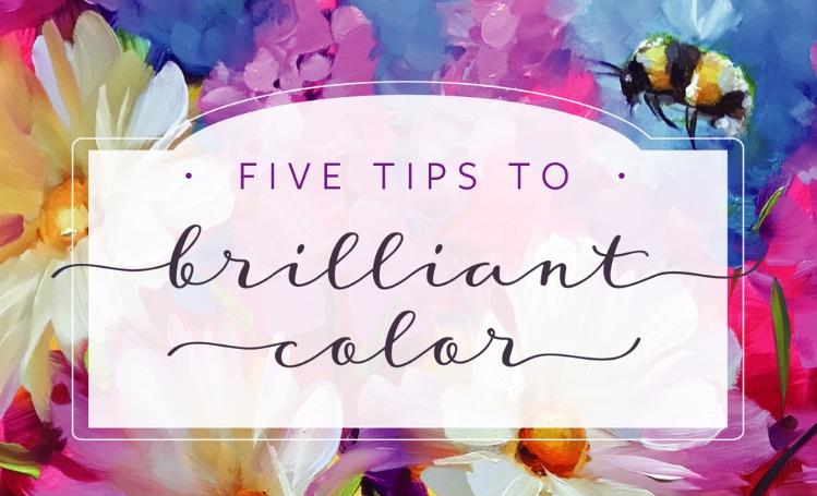 Five Tips to Brilliant Color