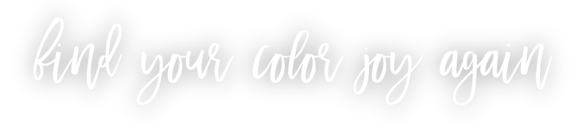 Find Your Color Joy Again